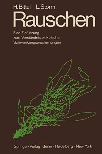 9783540050551: Rauschen: Eine Einführung zum Verständnis elektrischer Schwankungserscheinungen (German Edition)