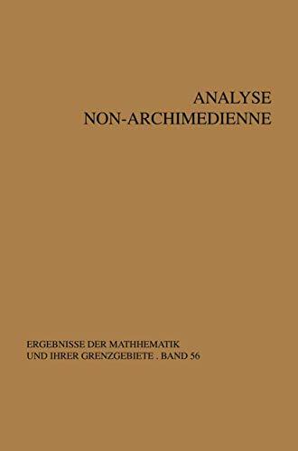 Analyse non-archimedienne (Ergebnisse der Mathematik und ihrer Grenzgebiete. 2. Folge) (French Edition) (9783540050896) by Monna, A.F.