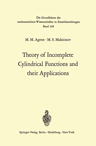 Theory of Incomplete Cylindrical Functions and their: Matest M. Agrest,