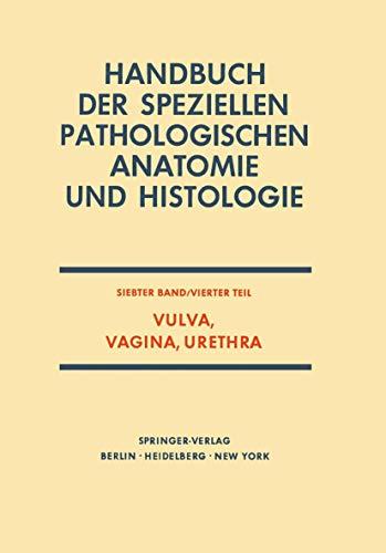 9783540051411: Vulva, Vagina, Urethra (Handbuch der speziellen pathologischen Anatomie und Histologie) (German Edition)