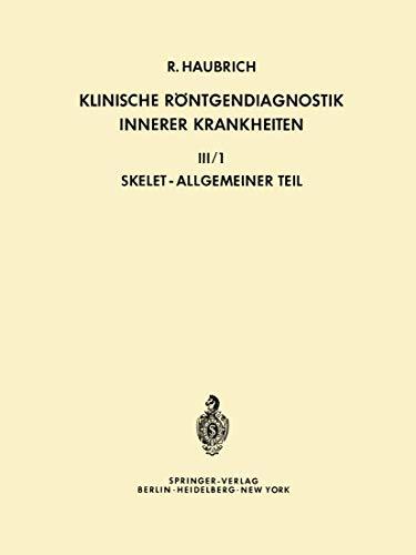 9783540051695: Klinische Röntgendiagnostik Innerer Krankheiten: III/1  -  Skelet, Allgemeiner Teil