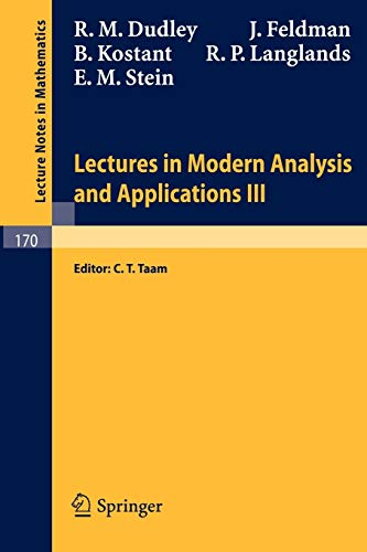 Lectures in Modern Analysis and Applications III: Dudley, R.M.; Feldman,