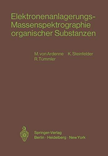 9783540052876: Elektronenanlagerungs-Massenspektrographie organischer Substanzen