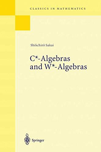 9783540053477: C*-Algebras and W*-Algebras (Ergebnisse der Mathematik und ihrer Grenzgebiete. 2. Folge)