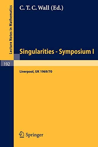 9783540054023: Proceedings of Liverpool Singularities - Symposium I. (University of Liverpool 1969/70) (Lecture Notes in Mathematics)