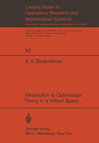 Introduction to Optimization Theory in a Hilbert: Balakrishnan, A.V.