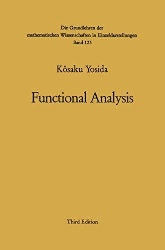 9783540055068: Functional Analysis. ( = Die Grundlehren der mathematischen Wissenschaften in Einzeldarstellungen mit besonderer Ber�cksichtigung der Anwendungsgebiete, 123) .