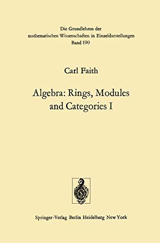 9783540055518: Algebra: Rings, Modules and Categories I (Grundlehren der mathematischen Wissenschaften)