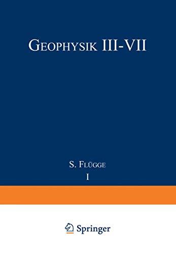 Handbuch der Physik, Geophysik III, Teil 4: Flügge, S. (Hrsg.)