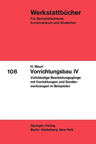 9783540056027: Vorrichtungsbau IV: Vollständige Bearbeitungsgänge mit Vorrichtungen und Sonderwerkzeugen in Beispielen (Werkstattbücher)