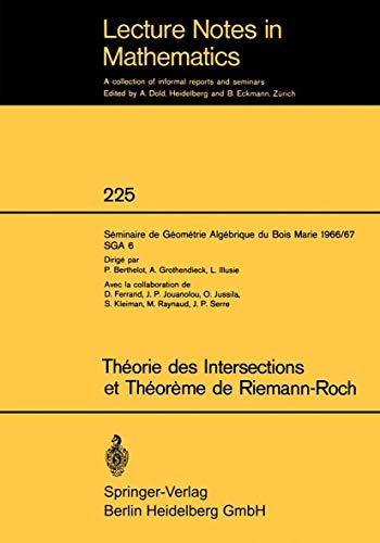 9783540056478: Theorie des Intersections et Theoreme de Riemann-Roch: Seminaire de Geometrie Algebrique du Bois Marie 1966 /67 (SGA 6) (Lecture Notes in Mathematics)