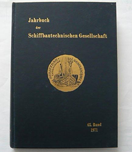 Jahrbuch der Schiffbautechnischen Gesellschaft : 65. Band 1971 Jahrbuch der Schiffbautechnischen Gesellschaft ; 65 - Schiffbautechnische Gesellschaft