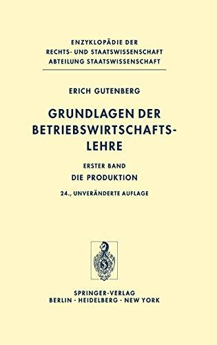9783540056942: Grundlagen der Betriebswirtschaftslehre: Die Produktion (Enzyklopädie der Rechts- und Staatswissenschaft) (German Edition)
