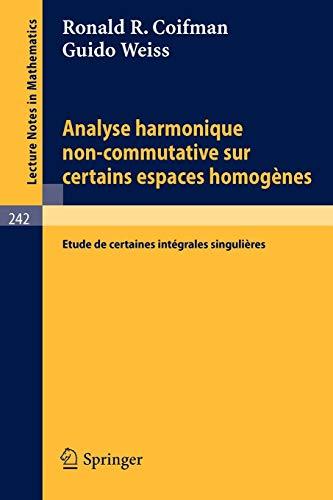 9783540057031: Analyse Harmonique Non-Commutative sur Certains Espaces Homogenes: Etude de Certaines Integrales Singulieres (Lecture Notes in Mathematics) (French Edition)