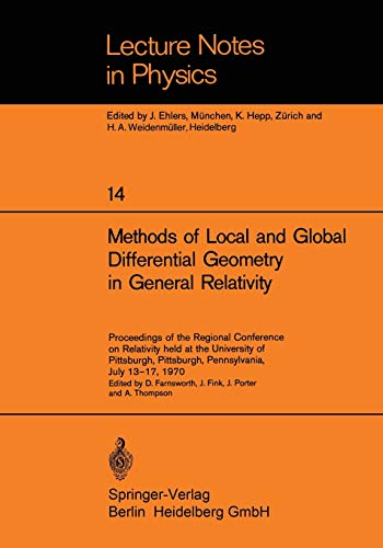 """9783540057932: Methods of Local and Global Differential Geometry in General Relativity: """"Proceedings Of The Regional Conference On Relativity Held At The University ... July 13–17, 1970"""" (Lecture Notes in Physics)"""