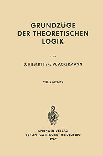 9783540058434: Grundzüge der Theoretischen Logik (Grundlehren der mathematischen Wissenschaften)