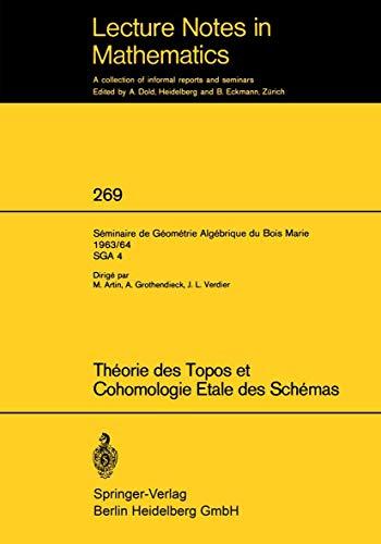 Theorie des Topos et Cohomologie Etale des Schemas. Seminaire de Geometrie Algebrique du Bois-Marie...