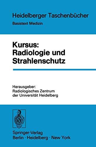 Kursus: Radiologie und Strahlenschutz, in: Heidelberger Taschenbücher,: J., H. M.