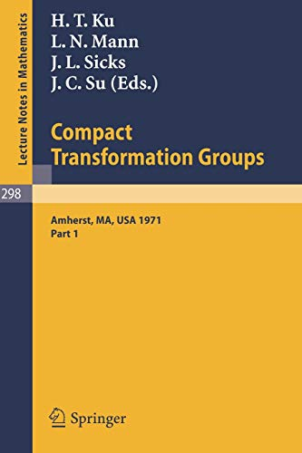9783540060772: Proceedings of the Second Conference on Compact Transformation Groups. University of Massachusetts, Amherst, 1971: Part 1 (Lecture Notes in Mathematics)