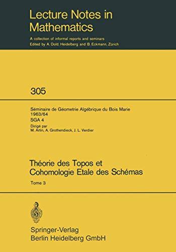 9783540061182: Theorie des Topos et Cohomologie Etale des Schemas. Seminaire de Geometrie Algebrique du Bois-Marie 1963-1964 (SGA 4): Tome 3 (Lecture Notes in Mathematics) (French Edition)