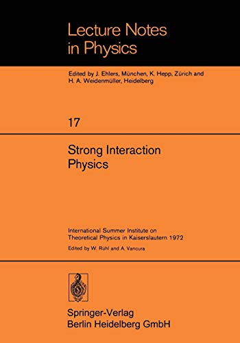 9783540061410: Strong Interaction Physics: International Summer Institute on Theoretical Physics in Kaiserslautern 1972 (Lecture Notes in Physics)