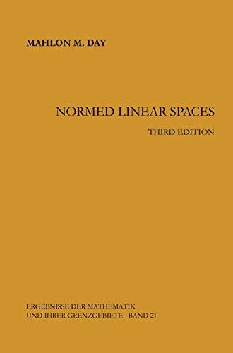 9783540061489: Normed Linear Spaces (Ergebnisse der Mathematik und ihrer Grenzgebiete. 2. Folge)