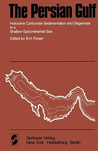 9783540061564: The Persian Gulf: Holocene Carbonate Sedimentation and Diagenesis in a Shallow Epicontinental Sea