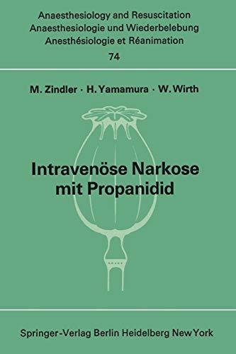 Intravenöse Narkose mit Propanidid: Neue experimentelle und: Zindler, M. /