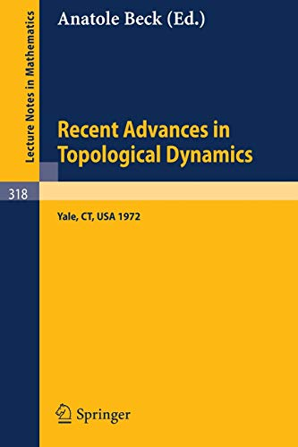 Recent Advances in Topological Dynamics: Proceedings of: A. Beck