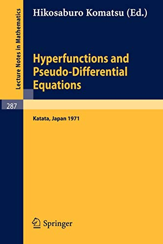 Hyperfunctions and Pseudo-Differential Equations: Proceedings of a Conference at Katata, 1971