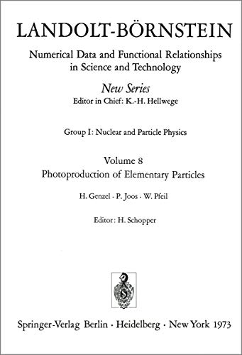 9783540062493: Photoproduction of Elementary Particles / Photoproduktion von Elementarteilchen (Landolt-Börnstein: Numerical Data and Functional Relationships in ... - New Series) (English and German Edition)