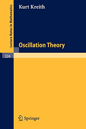 Oscillation Theory (Lecture Notes in Mathematics): Kreith, K.