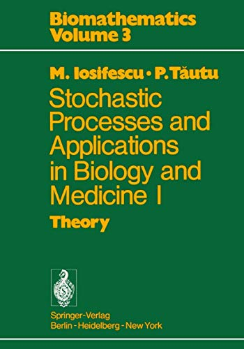 Stochastic Processes and Applications in Biology and: Marius M. Iosifescu;