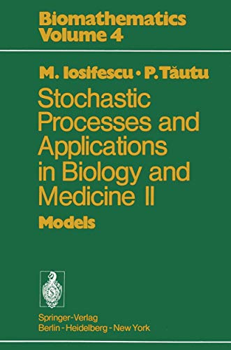 Stochastic Processes and Applications in Biology and: Iosifescu, Marius; Tautu,