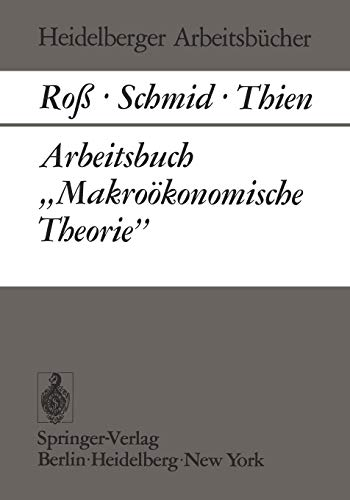 Arbeitsbuch Makrookonomische Theorie: B. A. Schmid