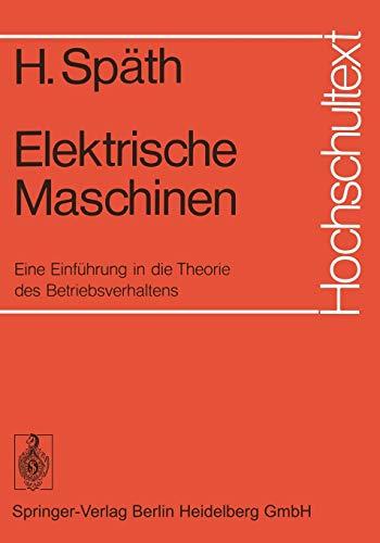 Elektrische Maschinen: Eine Einführung In Die Theorie: Helmut Späth