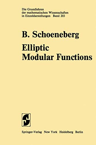 9783540063827: Elliptic Modular Functions: An Introduction (Grundlehren der mathematischen Wissenschaften)