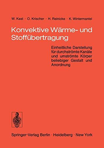 Konvektive WÇÏrme- und StoffÇ bertragung. Einheitliche Darstellung: W. KAST