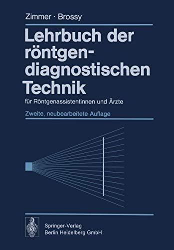 9783540064275: Lehrbuch Der R Ntgendiagnostischen Technik: Fur R Ntgenassistentinnen Und Rzte (Neubearb Aufl)