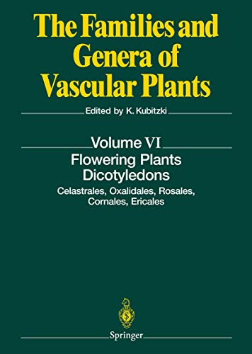 9783540065128: Flowering Plants. Dicotyledons: Celastrales, Oxalidales, Rosales, Cornales, Ericales (The Families and Genera of Vascular Plants) (v. 6)