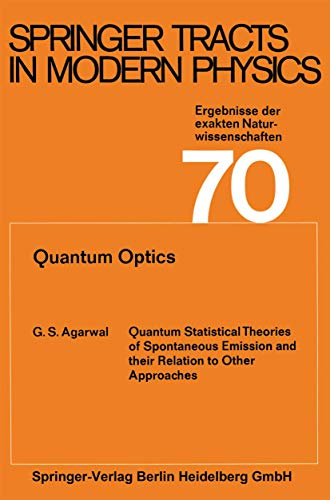 Quantum Optics (Springer Tracts in Modern Physics,: G.S. Agarwal