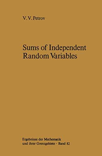 9783540066354: Sums of Independent Random Variables (Ergebnisse der Mathematik und ihrer Grenzgebiete. 2. Folge)