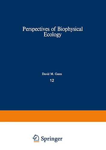 Perspectives of Biophysical Ecology,: Gates, David M. and Rudolf B. Schmerl (Eds.):
