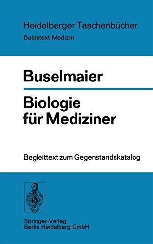 9783540067542: Biologie für Mediziner: Begleittext zum Gegenstandskatalog (Heidelberger Taschenbücher) (German Edition)