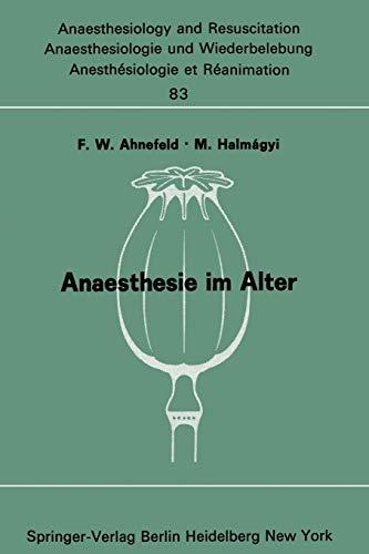 9783540067641: Anaesthesie im Alter: Bericht über das Symposion über Anaesthesie und Intensivtherapie im Alter am 6. und 7. Oktober 1972 in Mainz (Anaesthesiologie ... and Intensive Care Medicine) (German Edition)