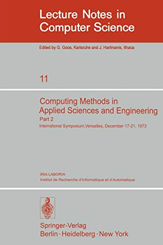 9783540067696: Computing Methods in Applied Sciences and Engineering: International Symposium, Versailles, December 17-21,1973, Part 2 (Lecture Notes in Computer Science) (French and English Edition)