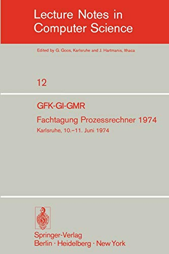 9783540067863: Fachtagung Prozessrechner 1974: GFK-GI-GMR. Karlsruhe, 10.-11. Juni 1974 (Lecture Notes in Computer Science) (German and English Edition)