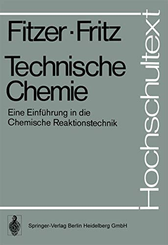 9783540067870: Technische Chemie: Eine Einf Hrung in Die Chemische Reaktionstechnik (Hochschultext) (German Edition)