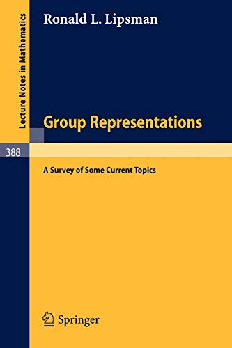 9783540067900: Group Representations: A Survey of Some Current Topics (Lecture Notes in Mathematics, Vol. 388)