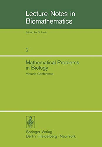 9783540068471: Mathematical Problems in Biology: Victoria Conference (Lecture Notes in Biomathematics)